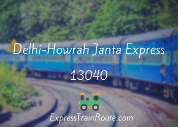 Delhi-Howrah Janta Express - 13040 Route, Schedule, Status