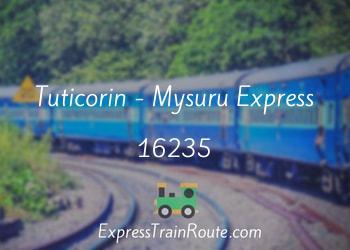 Tuticorin - Mysuru Express - 16235 Route, Schedule, Status & TimeTable